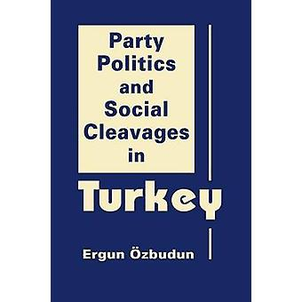Party Politics & Social Cleavages in Turkey by Ergun Ozbudun - 978158