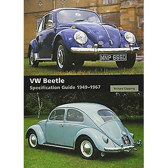 VW Beetle Specification Guide 1949-1967 by Richard Copping - 97817850
