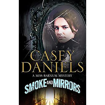 Smoke and Mirrors by Casey Daniels - 9781847518309 Book