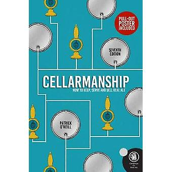 Cellarmanship - How to keep - serve and sell real ale by Patrick O'Nei