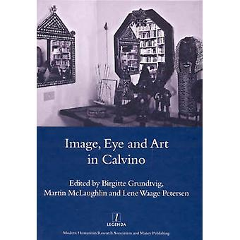 Image - Eye and Art in Calvino - Writing Visibility by Birgitte Grundt