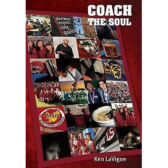 Coach the Soul by Ken LaVigne - 9781944297367 Book