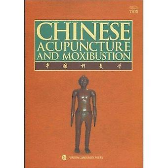 Chinese Acupuncture and Moxibustion - 2010 (Revised edition) by Xinnon
