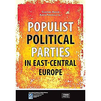 Populist Political Parties in East-Central Europe by Balcere Ilze - 9
