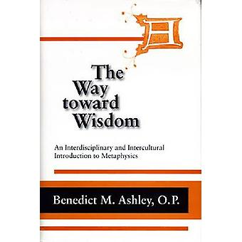 Way Toward Wisdom - The - An Interdisciplinary and Intercultural Intro