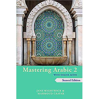Mastering Arabic 2 with Online Audio - 2nd Edition - An Intermediate C