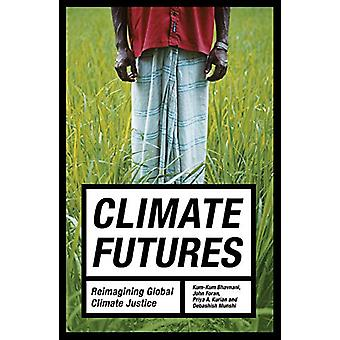 Climate Futures - Re-imagining Global Climate Justice by Kum-Kum Bhavn
