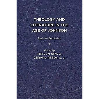 Theology and Literature in the Age of Johnson - Resisting Secularism b