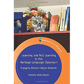 Learning and Not Learning in the Heritage Language Classroom - Engagin