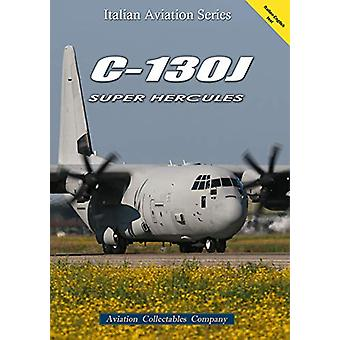 C-130J Super Hecules by Marco Rossi - 9788890523175 Book