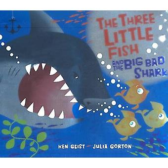 The Three Little Fish and the Big Bad Shark by Will Grace & Kenneth Geist
