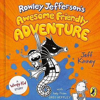 Rowley Jeffersons Awesome Friendly Adven par Kinney & Jeff