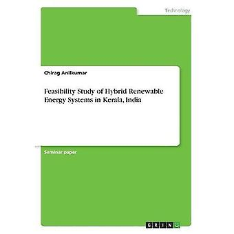 Feasibility Study of Hybrid Renewable Energy Systems in Kerala, India