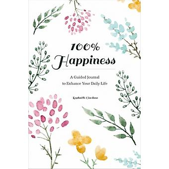 100 Happiness A Guided Journal to Enhance Your Daily Life by Raphaelle Giordano