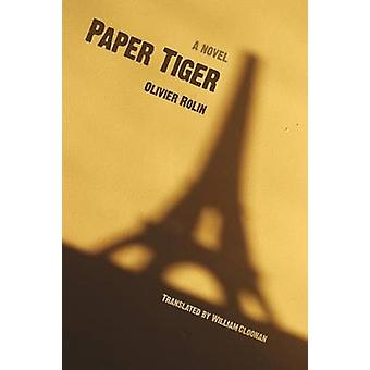 Paper Tiger by Olivier Rolin - William Cloonan - 9780803289994 Book