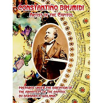Constantino Brumidi - Artist of the Capitol by Barbara A Wolanin - 978
