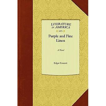Purple and Fine Linen by Fawcett Edgar Fawcett - 9781429044899 Book