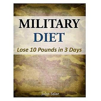 Military Diet - Lose 10 Pounds in 3 Days by John Salar - 978150044925