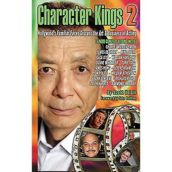 Character Kings 2 - Hollywood's Familiar Faces Discuss the Art & B