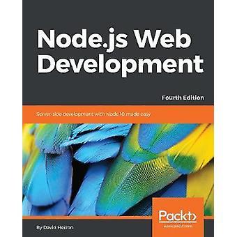 Node.js Web Development - Server-side development with Node 10 made ea