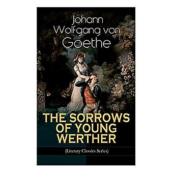 THE SORROWS OF YOUNG WERTHER (Literary Classics Series) - Historical R
