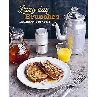 Lazy Day Brunches by Ryland Peters & Small