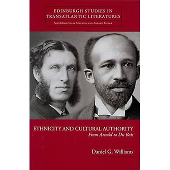 Ethnicity and Cultural Authority by Daniel G. Williams