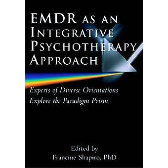 EMDR as an Integrative Psychotherapy Approach by Francine Shapiro