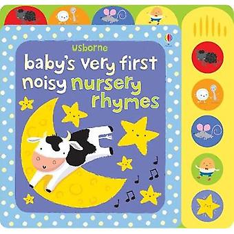 Baby's Very First Noisy Nursery Rhymes Baby's Very First Sound Books 1 Baby's Very First Books