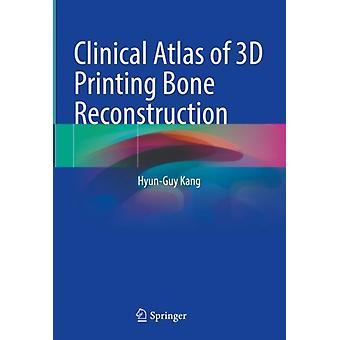 Atlante clinico della ricostruzione ossea di stampa 3D di Hyun Guy Kang
