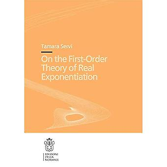 On the First-order Theory of Real Exponentiation: v. 6 (Publications of the Scuola Normale Superiore) (Publications of the Scuola Normale Superiore / Theses (Scuol)