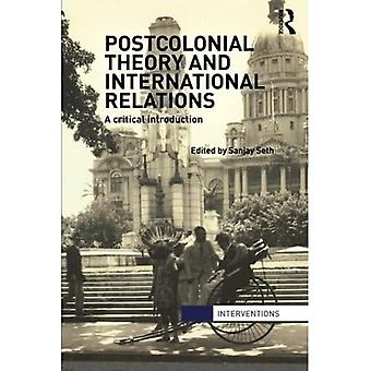 Postcolonial Theory & International Relations: A Comprehensive Introduction