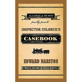 Inspector Colbeck's Casebook - Thirteen Tales from the Railway Detecti