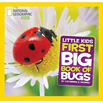 First Big Book of Bugs by Catherine D. Hughes - 9781426317231 Book