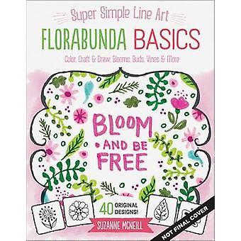 Florabunda grunderna - Super enkel Art Doodles - färg - Craft & Draw - Bl