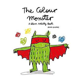 The Colour Monster - A Colour Activity Book by Lupita Books - Anna Lle