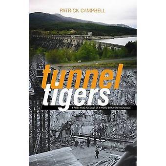 Tunnel de tigres - un récit de première main d'un garçon Hydro dans le hauts plateaux b