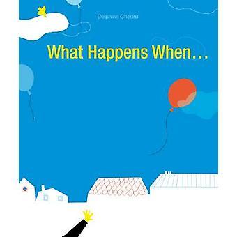 Wat gebeurt er wanneer... door Delphine Chedru - 9781849761031 boek