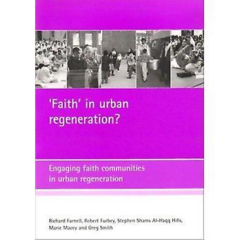 Faith in Urban Regeneration? - Engaging Faith Communities in Urban Reg