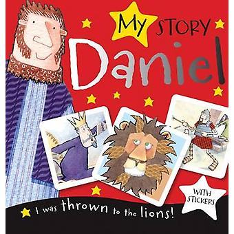 My Story Daniel (Includes Stickers) - I Was Thrown to the Lions! by Fi