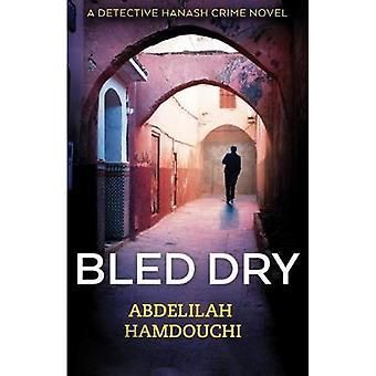 Blödde torrt av Abdelilah Hamdouchi - 9789774168482 bok