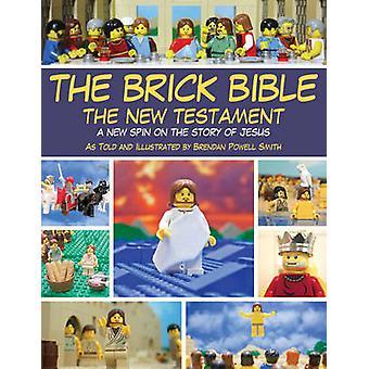 Die Ziegel-Bibel - das neue Testament - ein neues Spin auf die Geschichte von Jesus