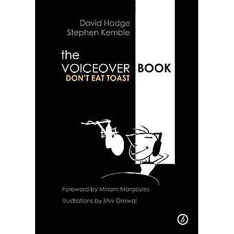 La voix off Réservez - ne mange pas de pain grillé par Stephen Kemble - David Hodge -