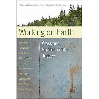 Travail sur la terre - classe et Justice environnementale par Christina Robert