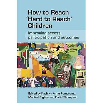 Comment arriver difficilement accessibles enfants: améliorer l'accès, Participation et résultats