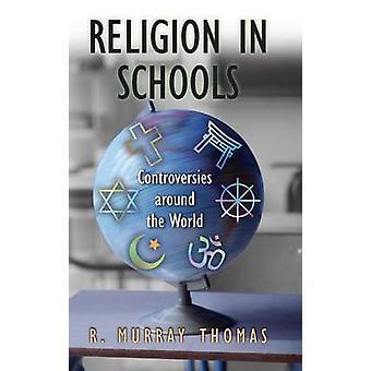 Religion i skoler kontroverser rundt om i verden av Thomas & R. Murray