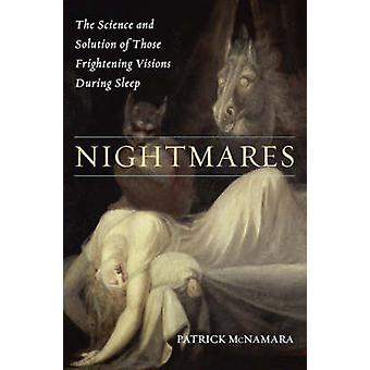Alpträume, die Wissenschaft und die Lösung dieser erschreckende Visionen während des Schlafes von & Patrick McNamara