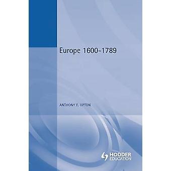 Europe 16001789 by Upton & Anthony F.