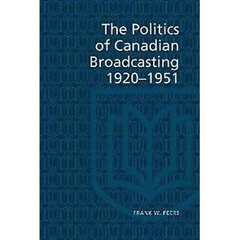 La politique de la 19201951 par les pairs & Frank W. de Radio-Canada