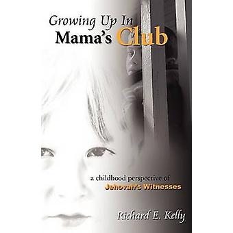 Growing Up In Mamas Club 3e édition par Kelly & E. Richard